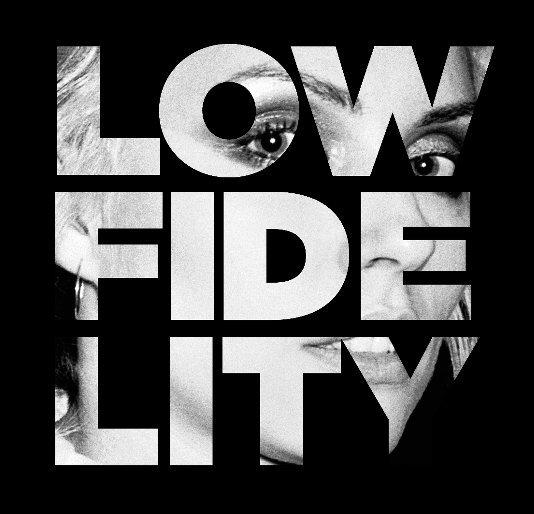 View Low Fidelity by Bobby Grossman