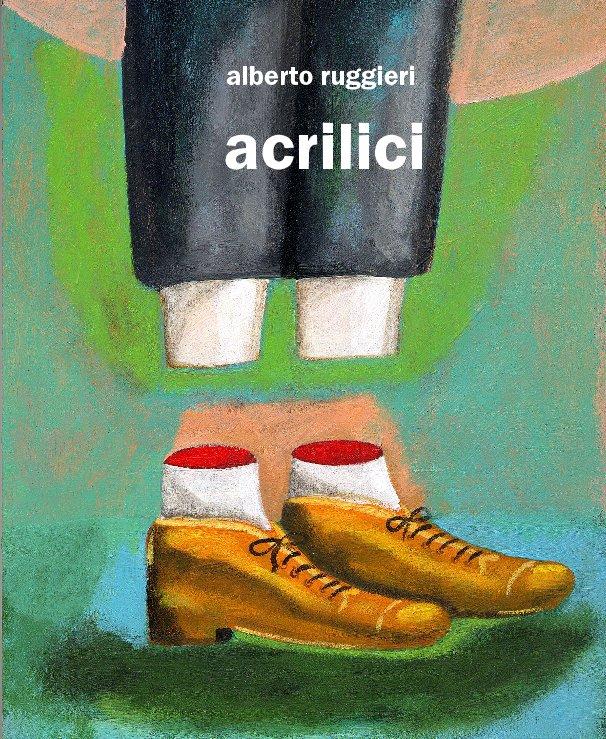 Visualizza alberto ruggieri acrilici di di Alberto Ruggieri