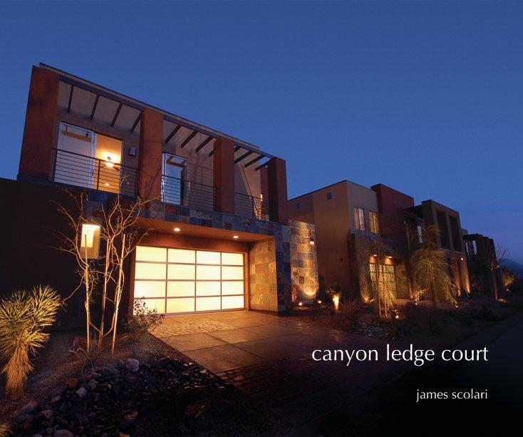 View Canyon Ledge Court (10x8) by James Scolari