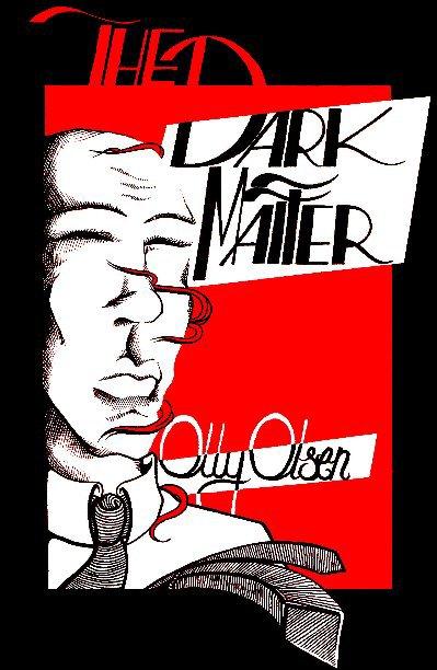 View The Dark Matter by Olly Olsen