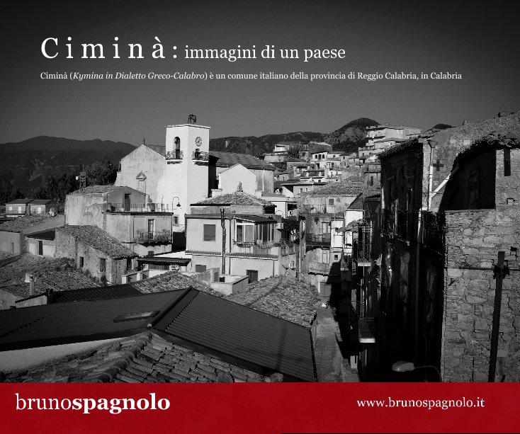 Visualizza C i m i n à : immagini di un paese di Bruno Spagnolo