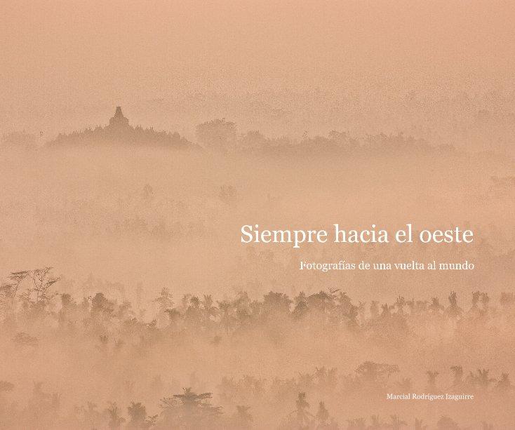 Ver Siempre hacia el oeste por Marcial Rodríguez Izaguirre