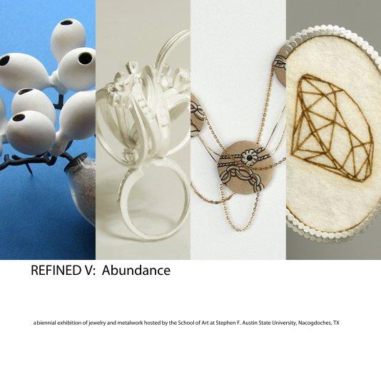 View REFINED V: Abundance by Stephen F. Austin State University Art Galleries