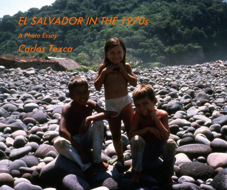 View EL SALVADOR IN THE 1970s by Carlos Texca