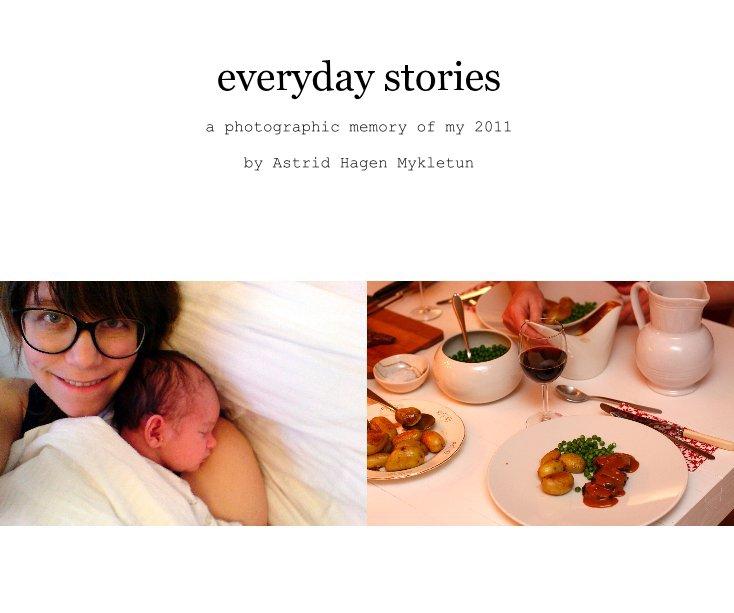 View everyday stories by Astrid Hagen Mykletun