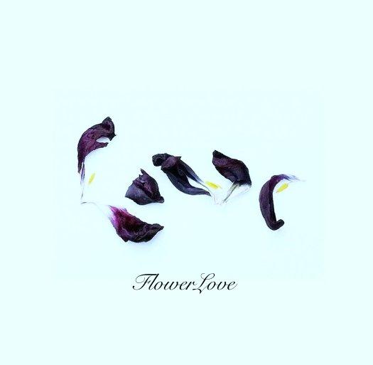 View FlowerLove by Yana Mikho-Misho