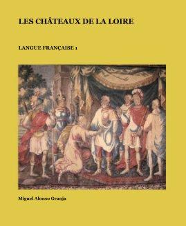 LES CHÃTEAUX DE LA LOIRE book cover