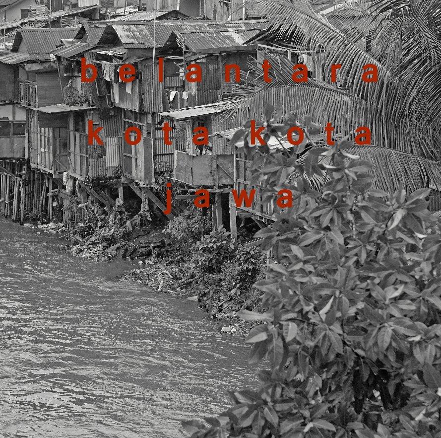 View belantara kota kota jawa by achimjaya