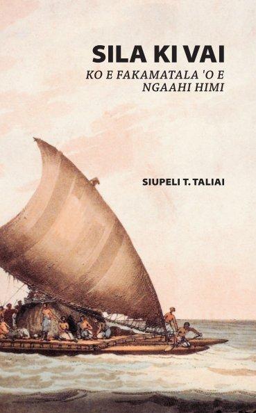 View Sila Ki Vai by Siupeli T. Taliai