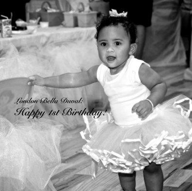 London Bella Duval: Happy 1st Birthday! book cover