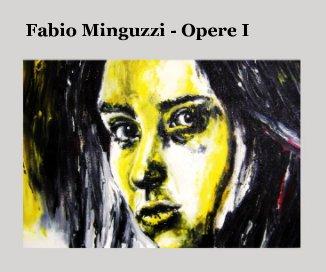 Fabio Minguzzi - Opere I book cover