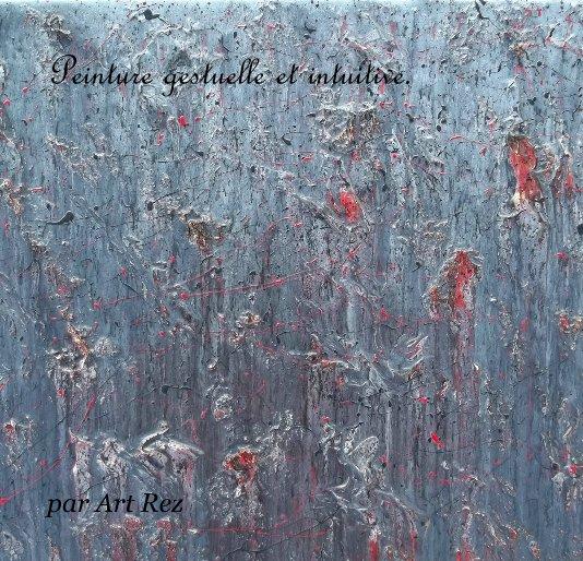Peinture Gestuelle Et Intuitive De Par Art Rez Livres Blurb France