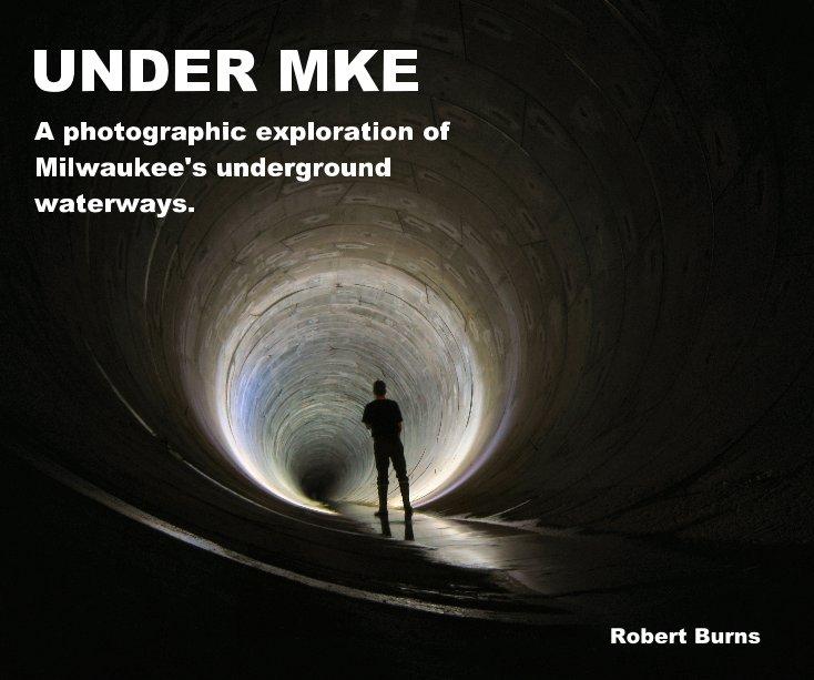 View Under MKE by Robert Burns