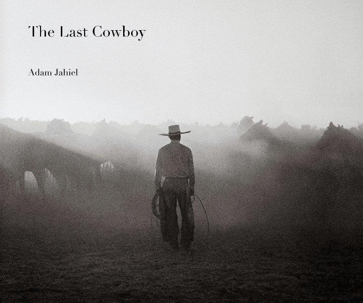View The Last Cowboy by Adam Jahiel