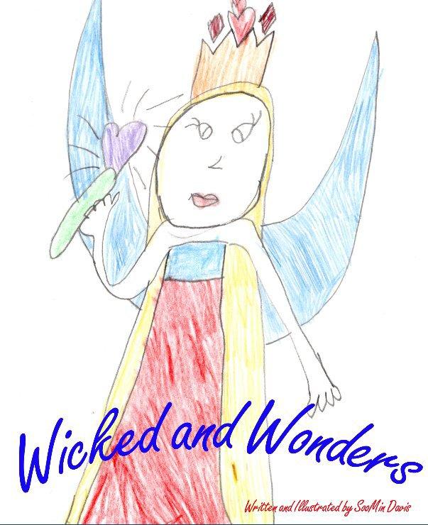 View Wicked and Wonders by SooMin Davis