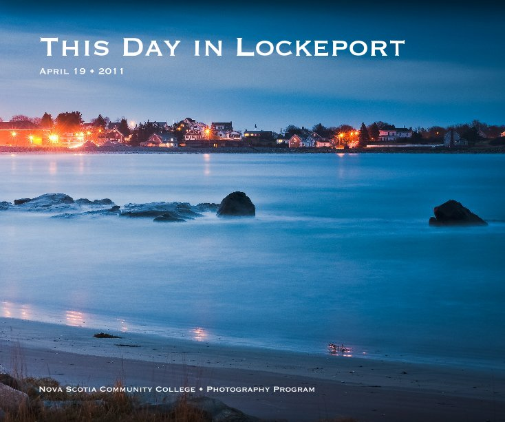 View This Day in Lockeport by Nova Scotia Community College • Photography Program