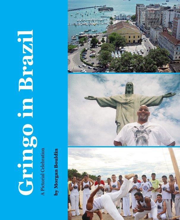 View Gringo in Brazil by Morgan Bouldin