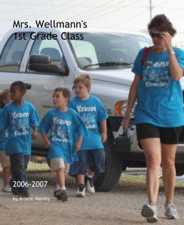 Mrs. Wellmann's 1st Grade Class book cover