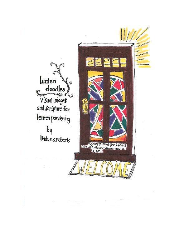 View Lenten Doodles by Linda E. S. Roberts