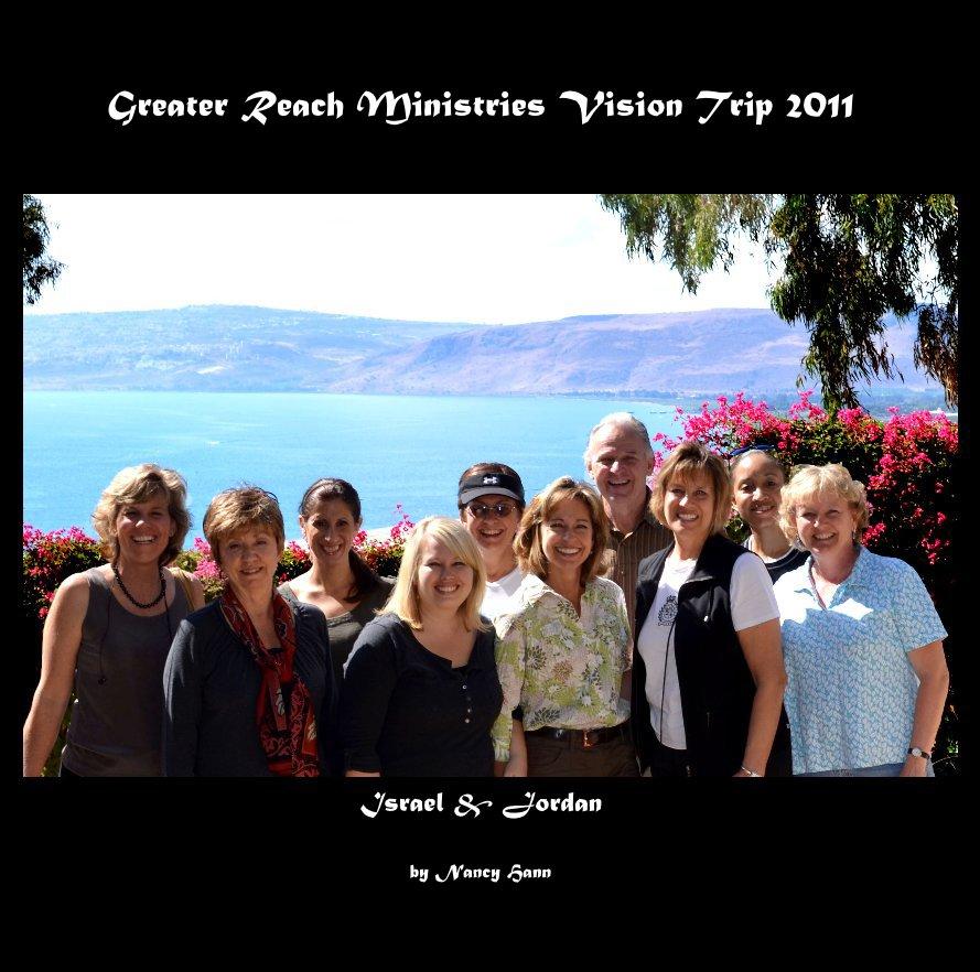 View Greater Reach Ministries Vision Trip 2011 by Nancy Hann