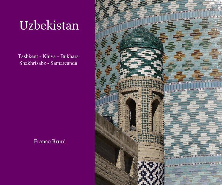 View Uzbekistan by Franco Bruni