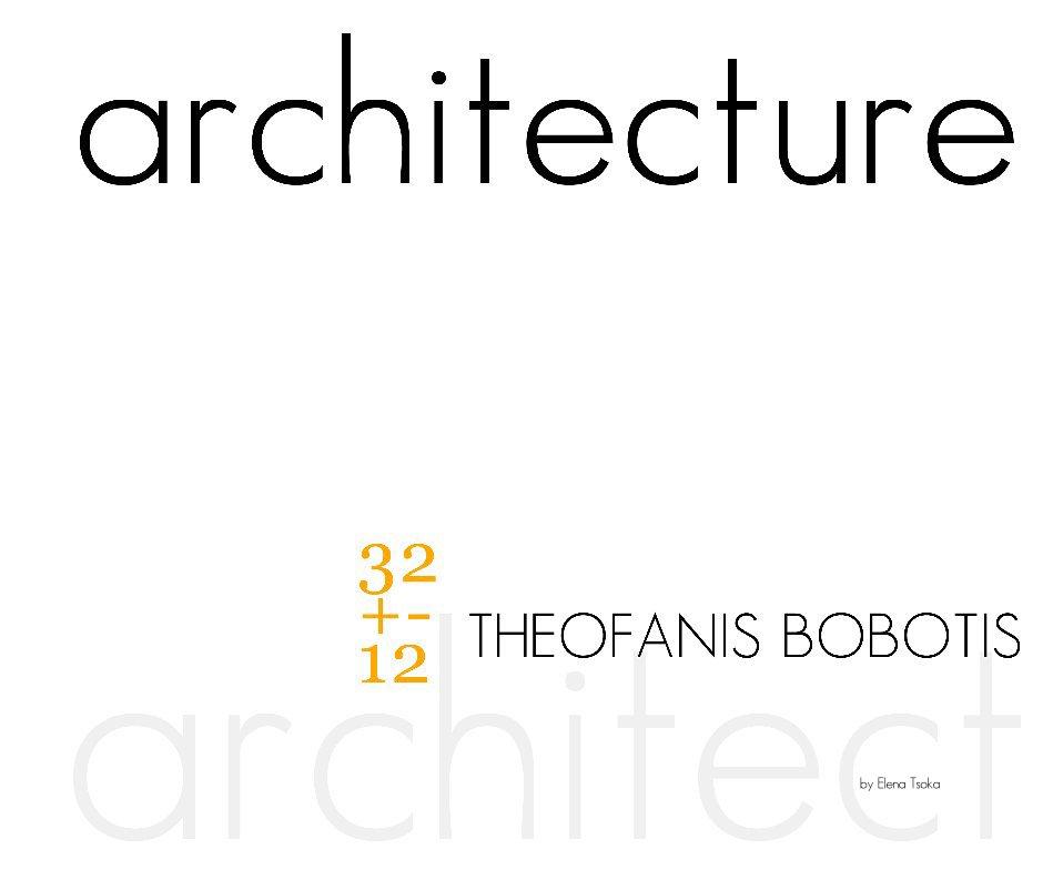 View Theofanis BOBOTIS architect by Elena Tsoka