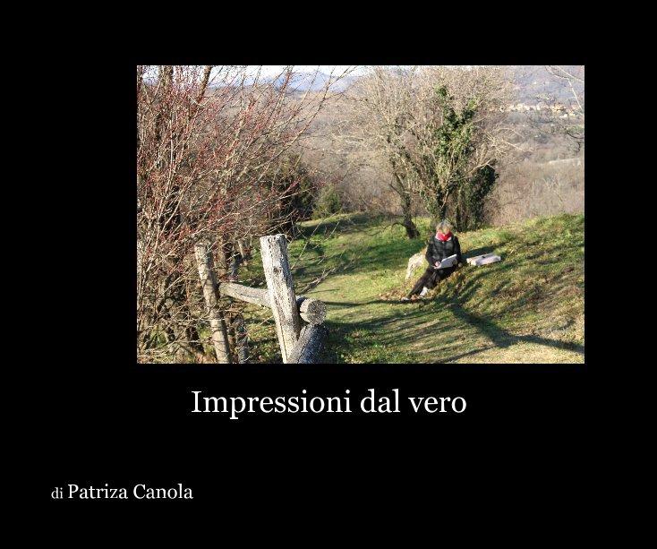 Visualizza Impressioni dal vero di di Patriza Canola