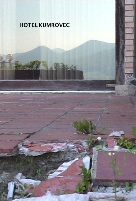 View HOTEL KUMROVEC by Tanja Lažetić