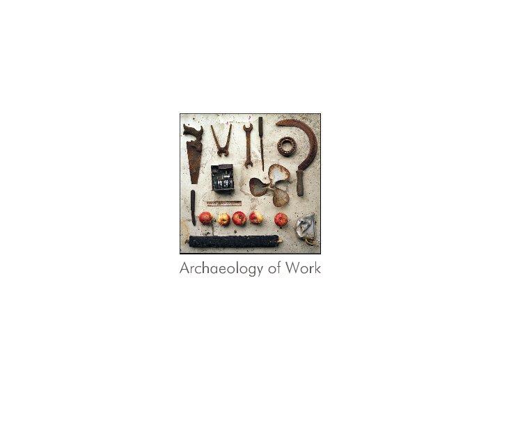 Archaeology of Work nach Fritz Fabert anzeigen