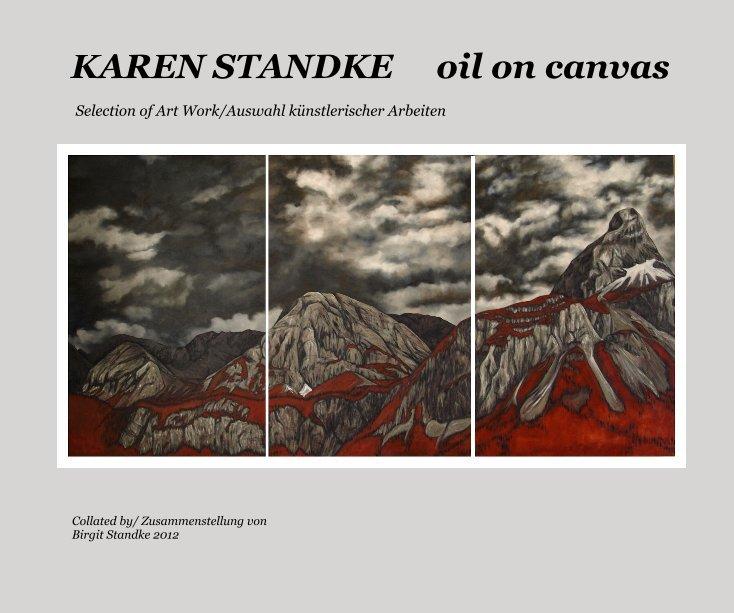 KAREN STANDKE oil on canvas nach Collated by/ Zusammenstellung von Birgit Standke 2012 anzeigen