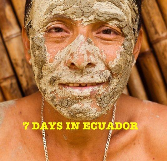 View 7 DAYS IN ECUADOR by sisoje