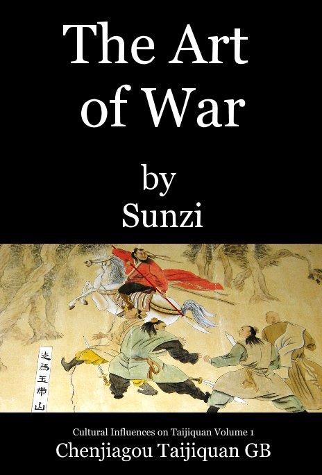 View The Art of War by Sunzi by Chenjiagou Taijiquan GB