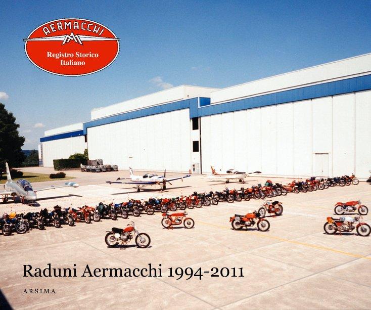 Visualizza Raduni Aermacchi 1994-2011 di A.R.S.I.M.A.