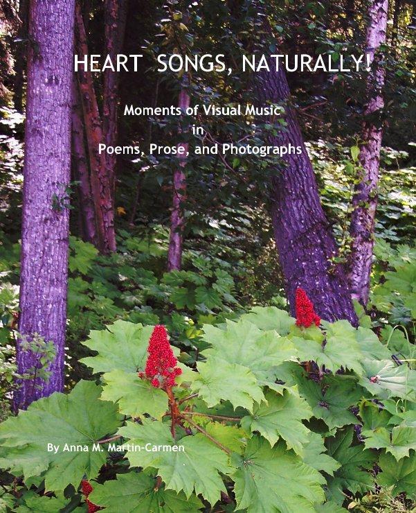 Ver HEART  SONGS, NATURALLY! por By Anna M. Martin-Carmen