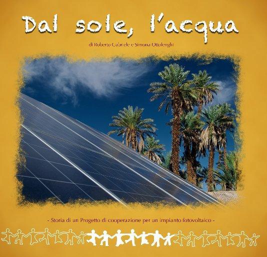 View Dal sole, l'acqua by Roberto Gabriele