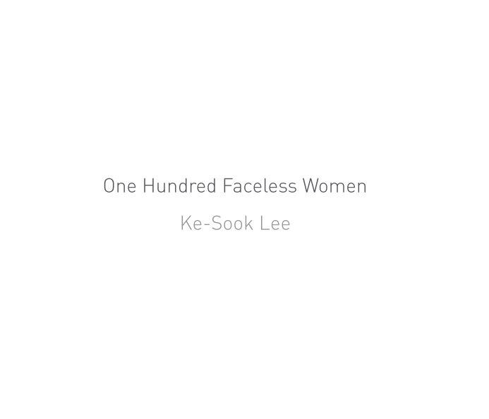 View One Hundred Faceless Women by Ke-Sook Lee