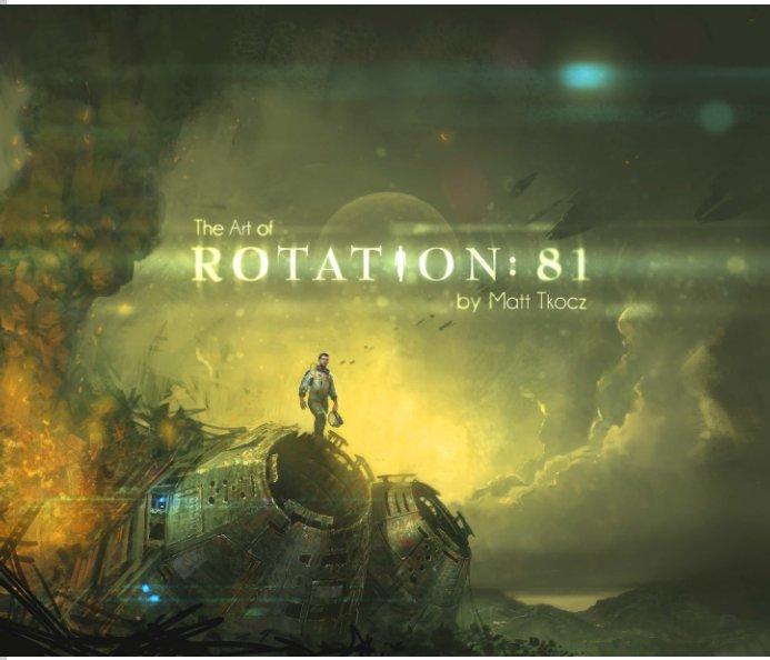 View Rotation: 81 by Matt Tkocz