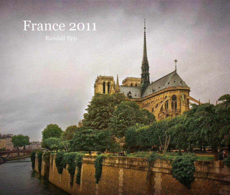 France 2011 by Randall Epp   Blurb Books