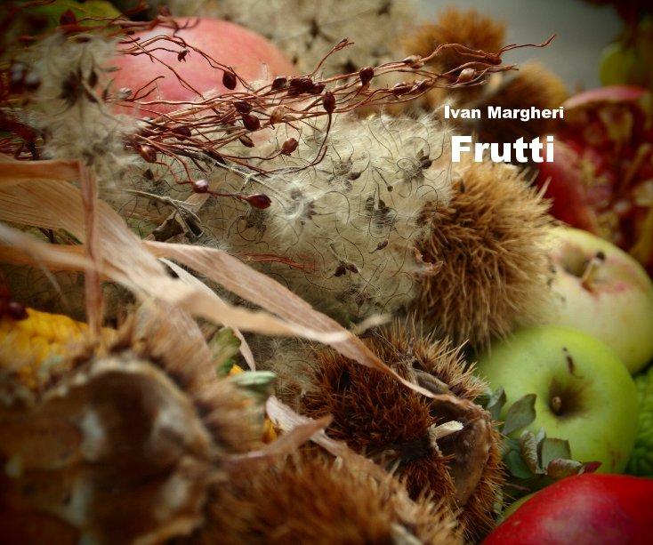 Visualizza Ivan Margheri Frutti di photogallery