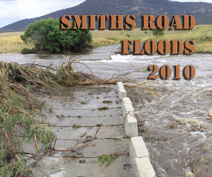 View Smiths Road Floods 2010 by John Lafferty