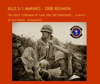 KILO 3/1 MARINES - 2008 REUNION book cover