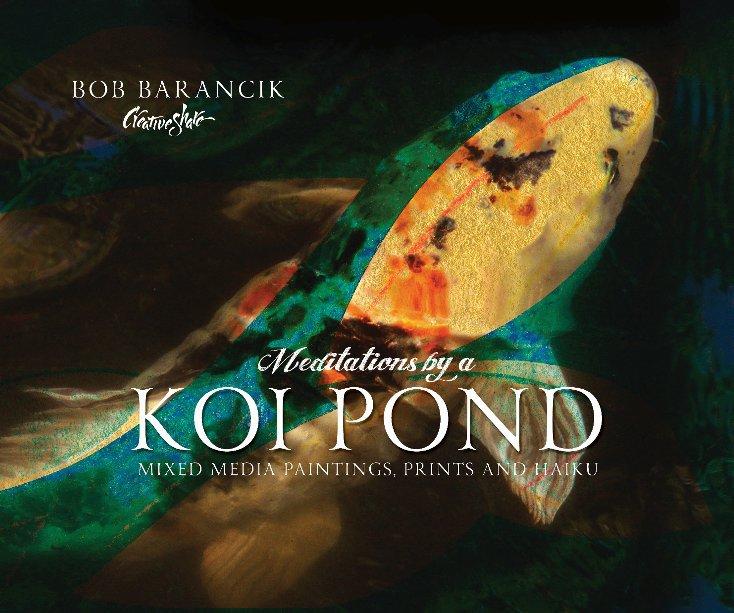 View Meditations by a Koi Pond by Bob Barancik