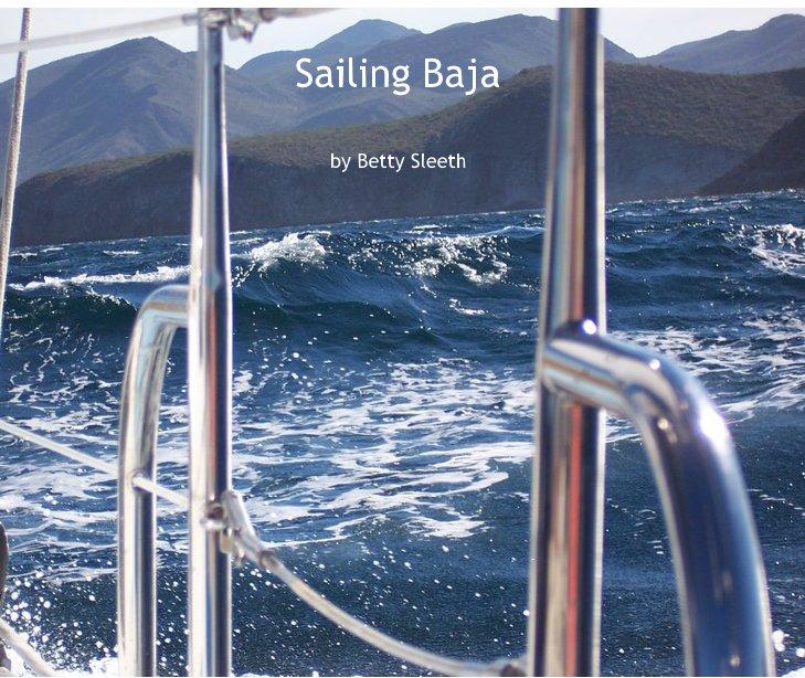 View Sailing Baja by Betty Sleeth