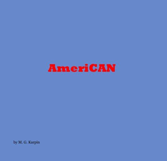 View AmeriCAN by M. G. Karpin