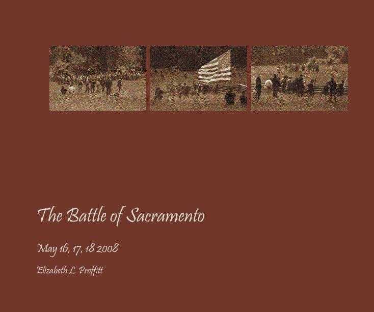 View The Battle of Sacramento by Elizabeth L. Proffitt