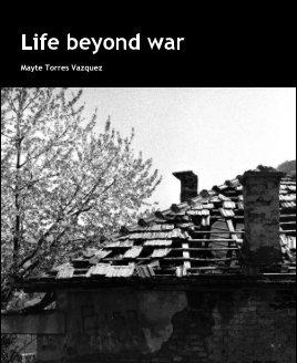 Life beyond war book cover