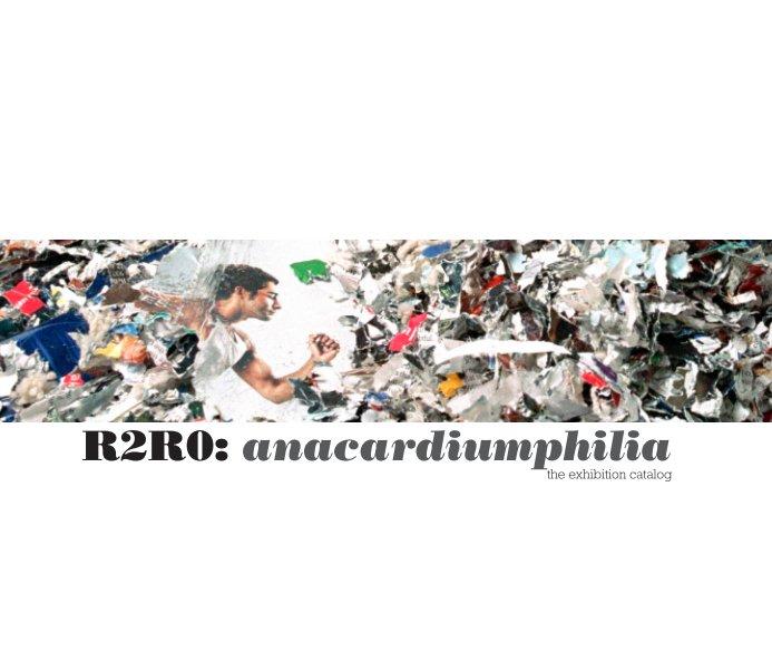 View R2R0: anacardiumphilia by Larry Gassan