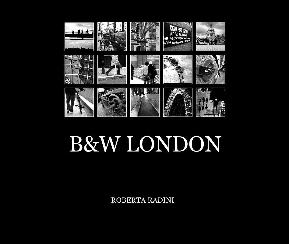 View B&W LONDON by Roberta Radini