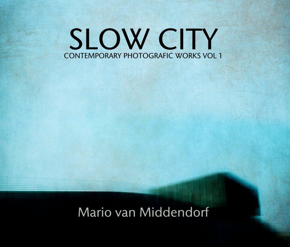 SLOW CITY nach Mario van Middendorf anzeigen