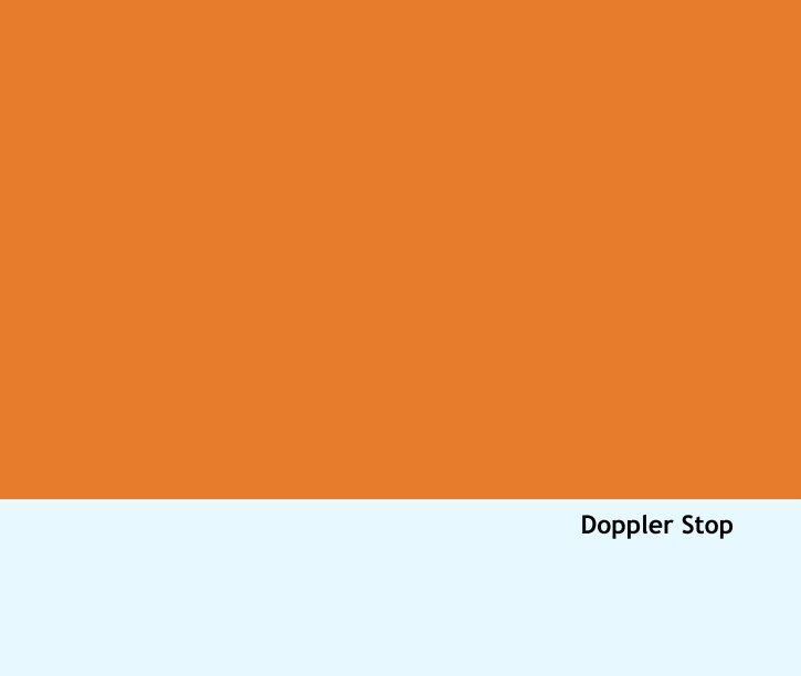 View Doppler Stop by Mel Prest